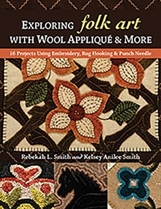 Exploring Folk Art with Wool Appliqué & More