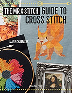 The Mr X Stitch Guide to Cross Stitch