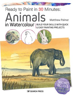 Ready to Paint in 30 Minutes: Animals in Watercolour